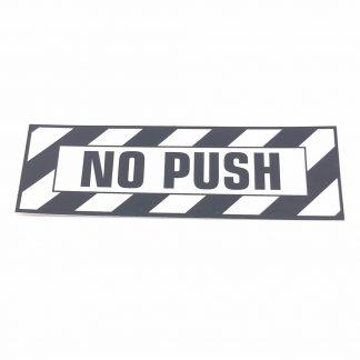T-006 No Push placard