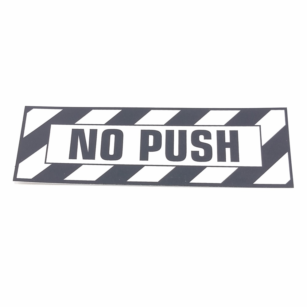 T-006 No Push placard