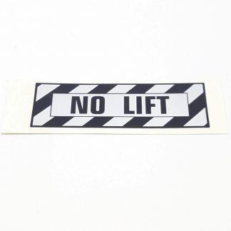 T-007 NO LIFT PLACARD