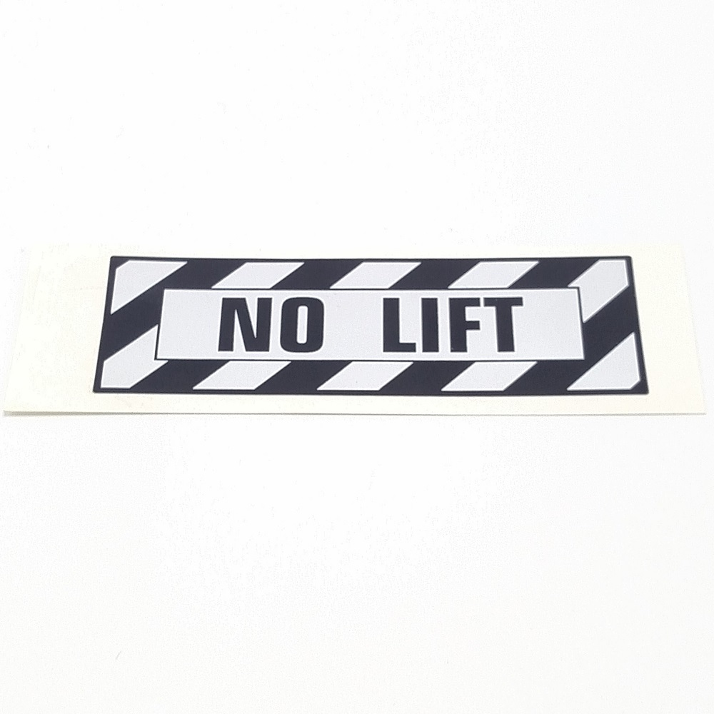 T-007 NO LIFT PLACARD