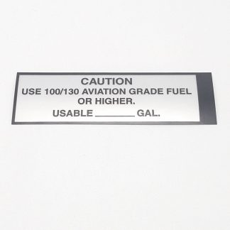 T-013 Caution Use 100 130 Aviation grade Fuel placard